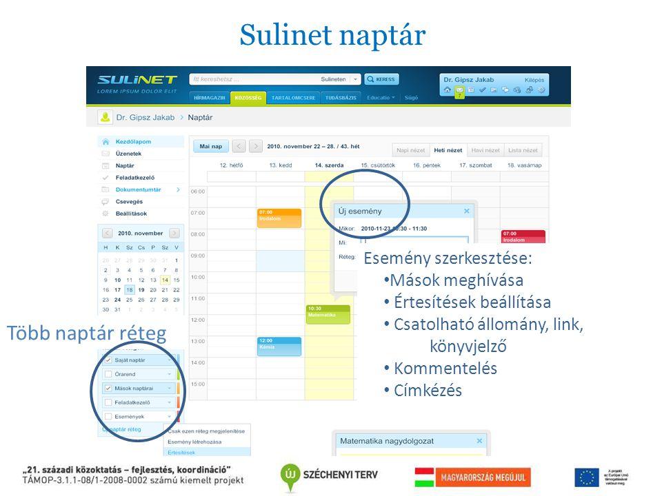 Több naptár réteg Esemény szerkesztése: Mások meghívása Értesítések beállítása Csatolható állomány, link, könyvjelző Kommentelés Címkézés Sulinet napt