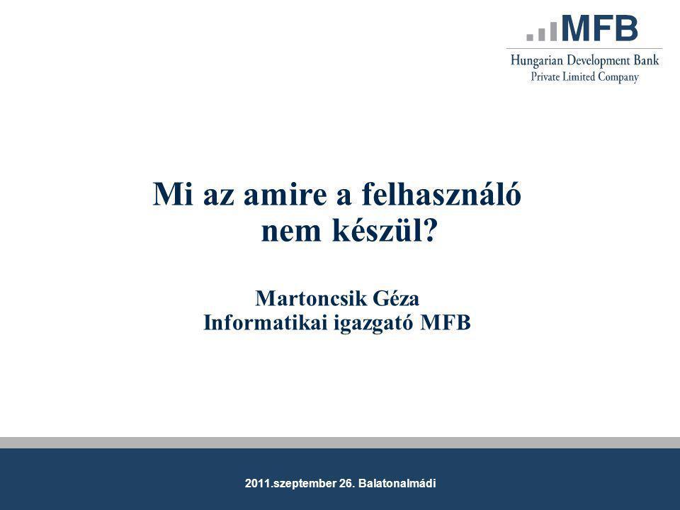 2011.szeptember 26.Balatonalmádi Mi az amire a felhasználó nem készül.