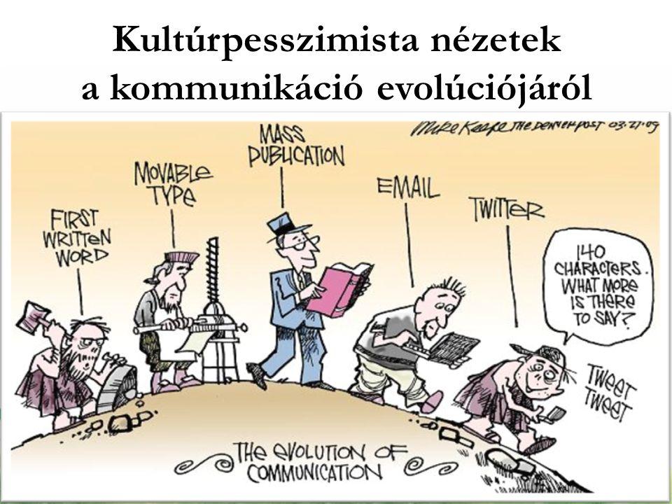 Kultúrpesszimista nézetek a kommunikáció evolúciójáról