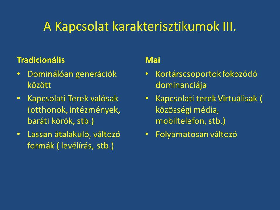 A Kapcsolat karakterisztikumok III.