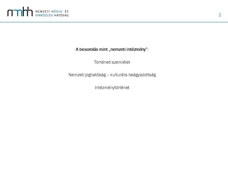 """3 A besorolás mint """"hatékony intézmény : Tájékoztatási kötelezettség Feltüntetési kötelezettség Társadalmi beágyazottság"""