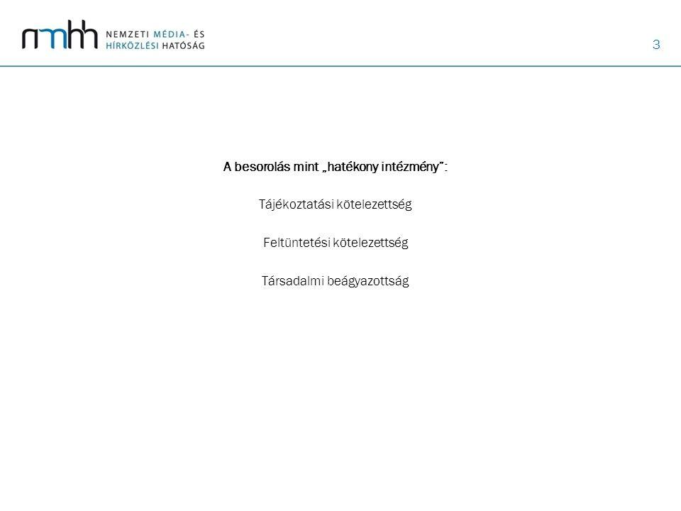 """3 A besorolás mint """"hatékony intézmény"""": Tájékoztatási kötelezettség Feltüntetési kötelezettség Társadalmi beágyazottság"""