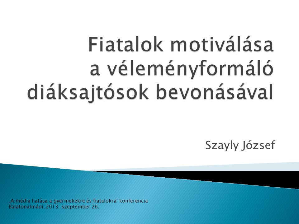 """Szayly József """"A média hatása a gyermekekre és fiatalokra"""" konferencia Balatonalmádi, 2013. szeptember 26."""