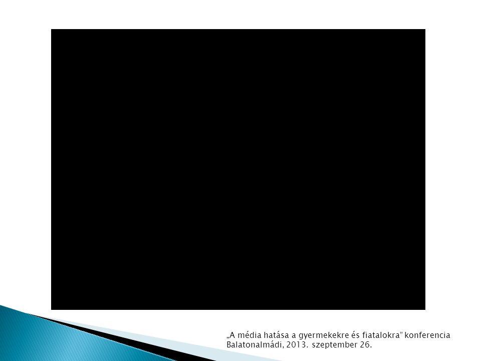 """""""A média hatása a gyermekekre és fiatalokra"""" konferencia Balatonalmádi, 2013. szeptember 26."""