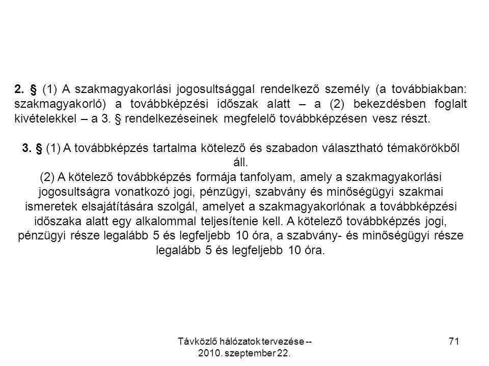 Távközlő hálózatok tervezése -- 2010. szeptember 22. 71 2. § (1) A szakmagyakorlási jogosultsággal rendelkező személy (a továbbiakban: szakmagyakorló)
