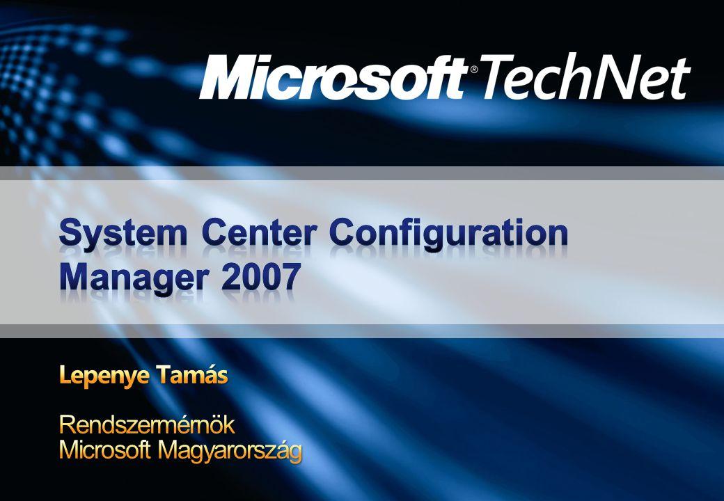 SCCM 2007 fejlesztési irányok Telepítés funkciók Frissítési funkciók SDM a Configuration Managerben Biztonság