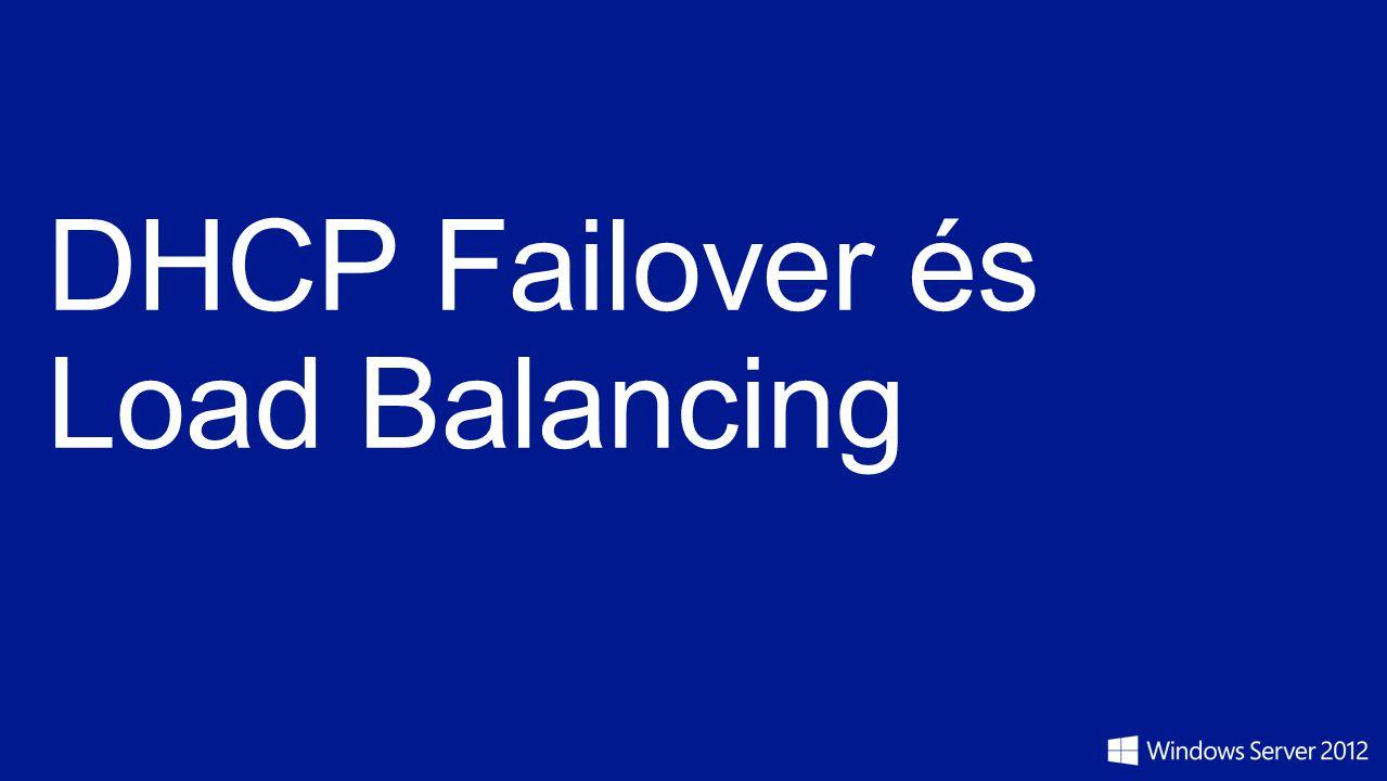 DHCP Failover és Load Balancing A DHCP szolgáltatás alap problémája Hibatűrő, magas rendelkezésre állású DHCP szerviz Kiskálázható szolgáltatás (igen)nagyvállalati környezetben Windows 2008 R2 megoldás Failover Cluster Split Scope DHCP Windows Server 2012 DHCP Failover és LB