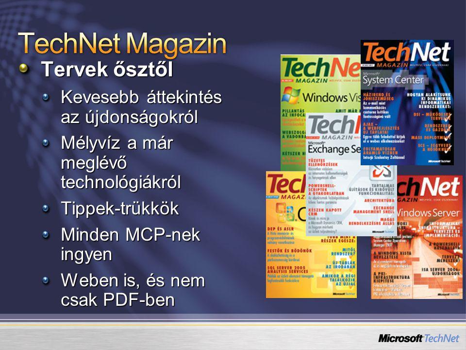 Tervek ősztől Kevesebb áttekintés az újdonságokról Mélyvíz a már meglévő technológiákról Tippek-trükkök Minden MCP-nek ingyen Weben is, és nem csak PDF-ben
