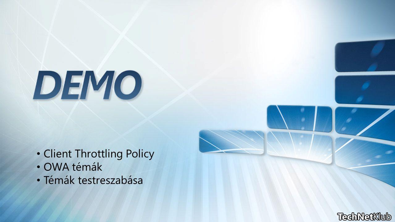 Client Throttling Policy OWA témák Témák testreszabása
