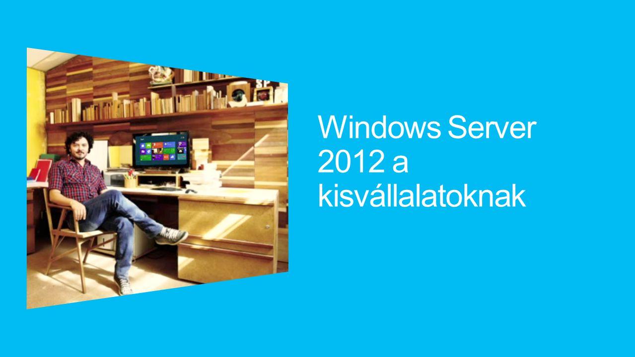 Windows Server 2012 a kisvállalatoknak