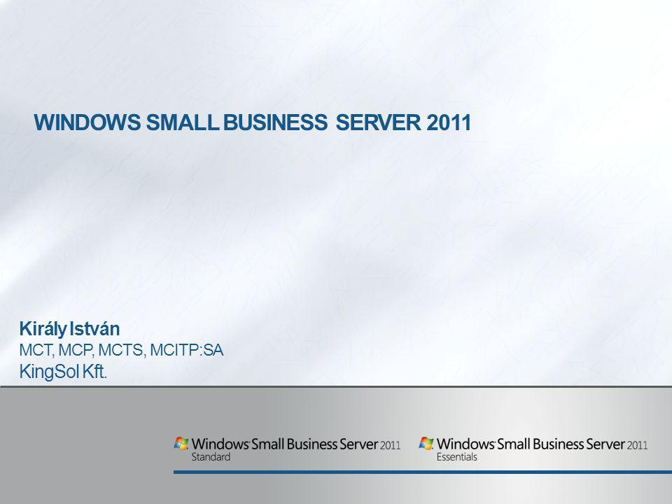Small Business Server 2011 Essentials + a felhő ≈ Címtár (Active Directory) Fájlszerver Printszerver Hálózat PC felügyelet Irodai, vállalati környezet Otthon, Internetkávézóban, Partnernél, ügyfélnél, pl.