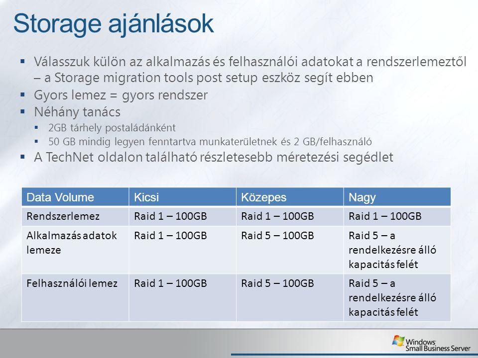 Storage ajánlások  Válasszuk külön az alkalmazás és felhasználói adatokat a rendszerlemeztől – a Storage migration tools post setup eszköz segít ebbe