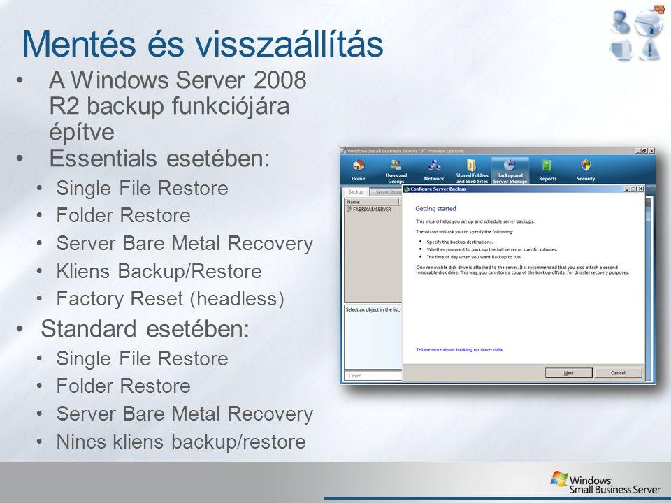 Mentés és visszaállítás A Windows Server 2008 R2 backup funkciójára építve Essentials esetében: Single File Restore Folder Restore Server Bare Metal R