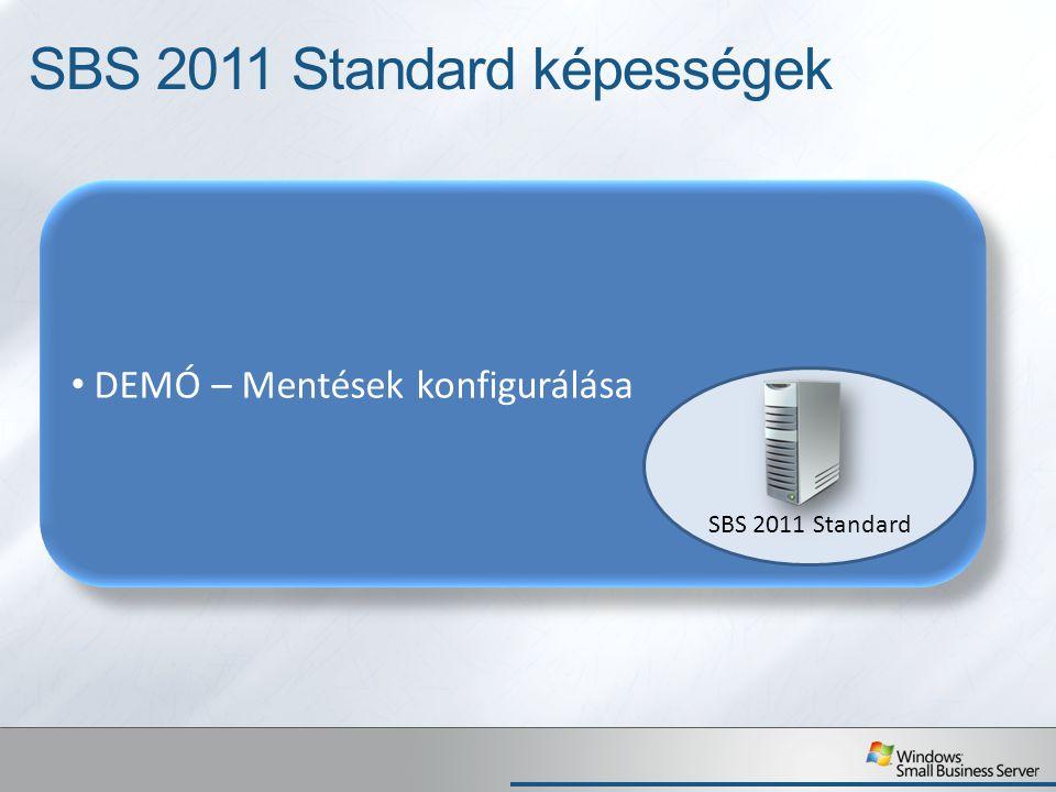 DEMÓ – Mentések konfigurálása SBS 2011 Standard képességek SBS 2011 Standard