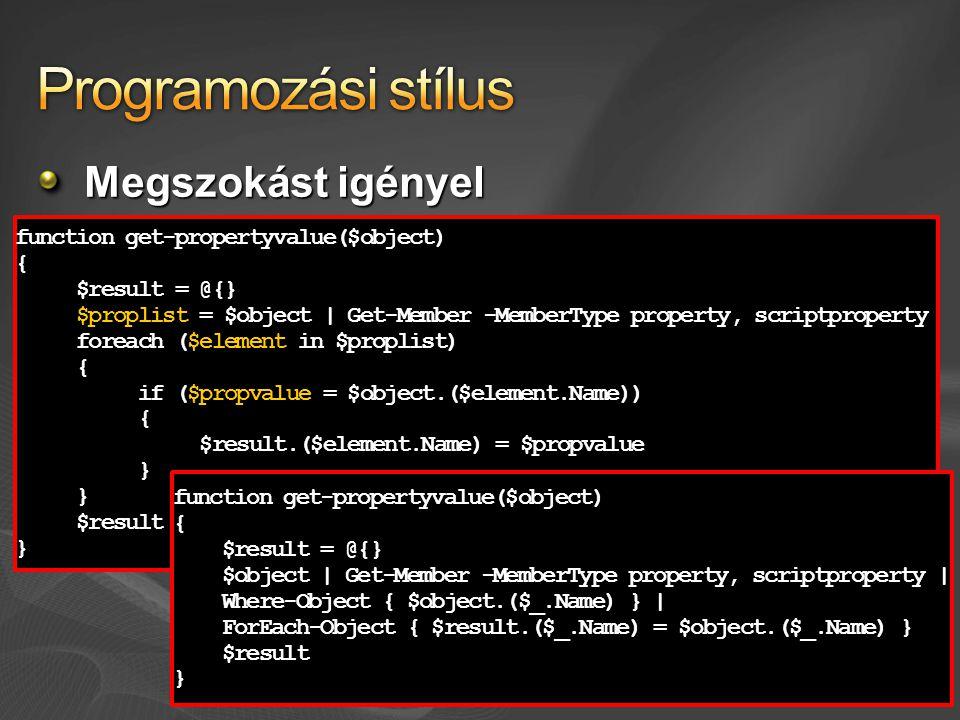 Megszokást igényel function get-propertyvalue($object) { $result = @{} $result = @{} $proplist = $object | Get-Member -MemberType property, scriptprop