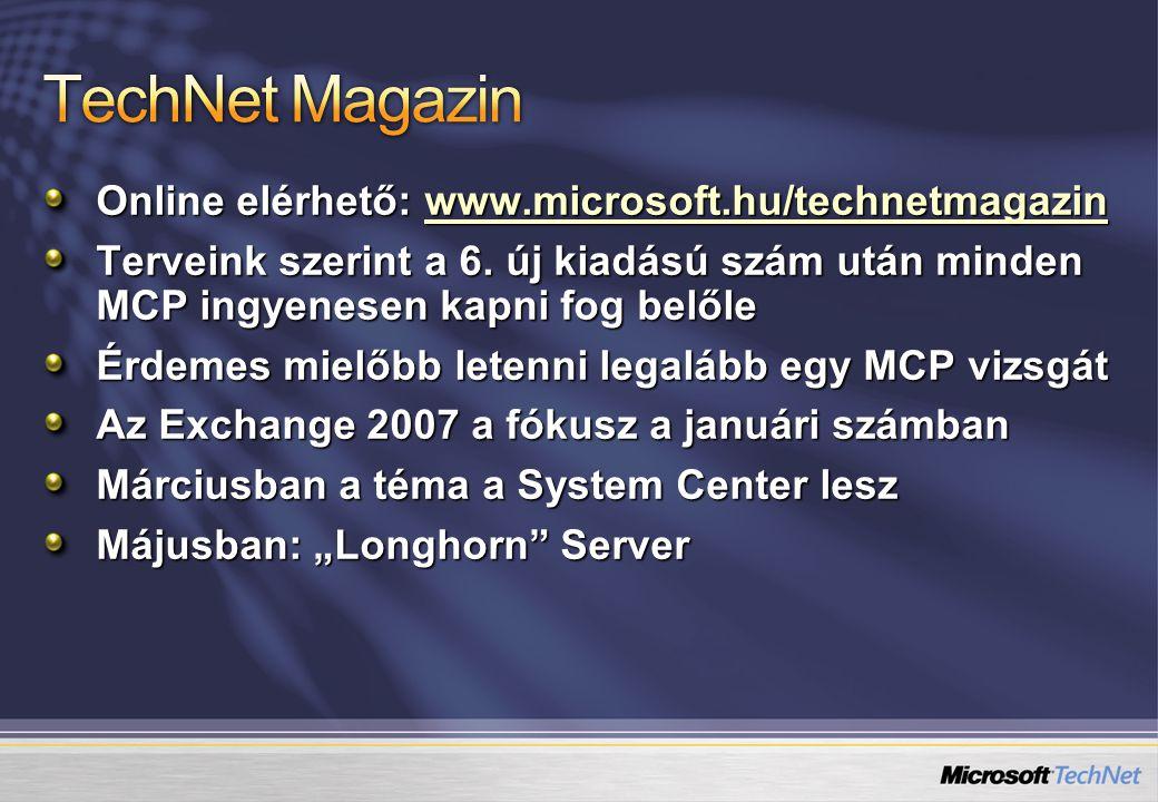 Online elérhető: www.microsoft.hu/technetmagazin www.microsoft.hu/technetmagazin Terveink szerint a 6.