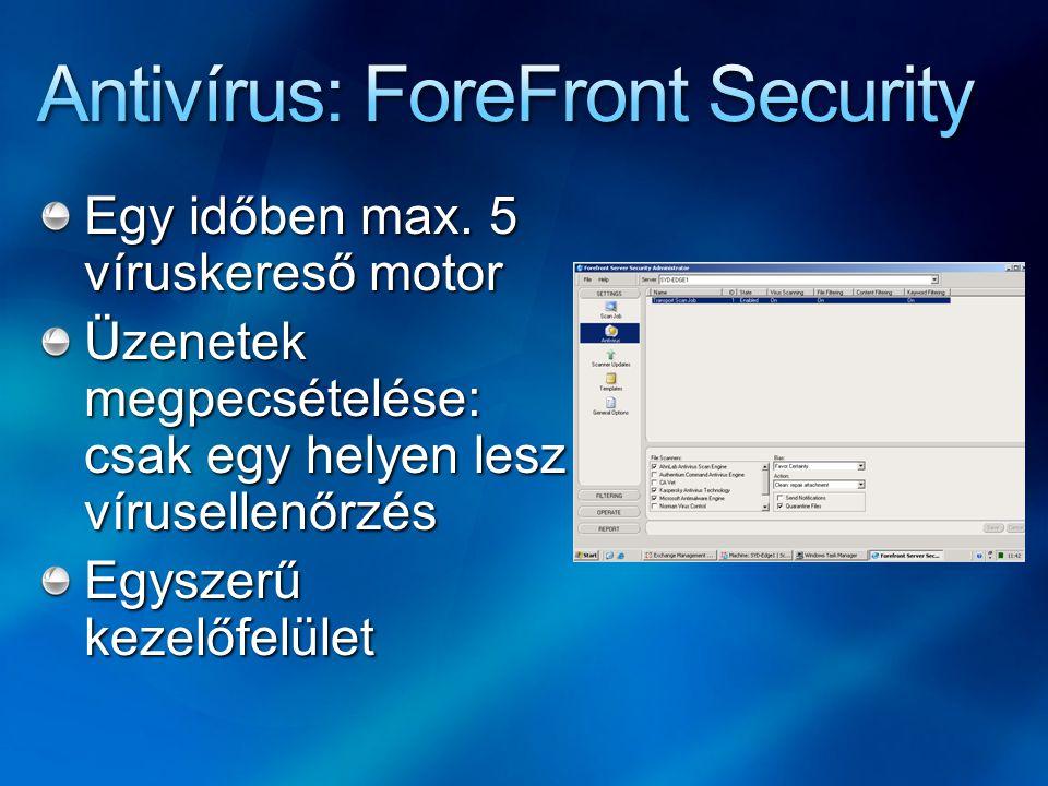 Egy időben max. 5 víruskereső motor Üzenetek megpecsételése: csak egy helyen lesz vírusellenőrzés Egyszerű kezelőfelület