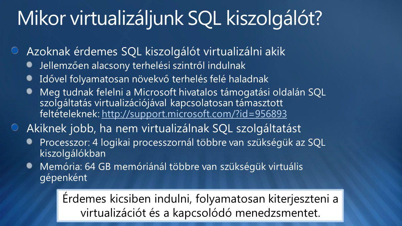 Érdemes kicsiben indulni, folyamatosan kiterjeszteni a virtualizációt és a kapcsolódó menedzsmentet.