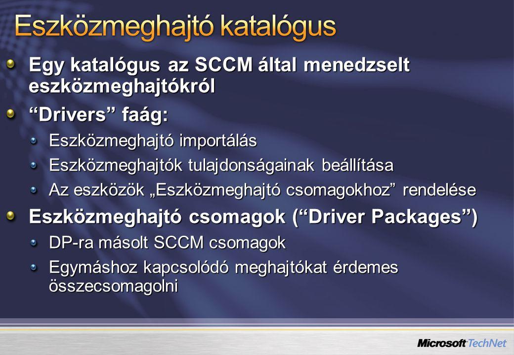 """Egy katalógus az SCCM által menedzselt eszközmeghajtókról """"Drivers"""" faág: Eszközmeghajtó importálás Eszközmeghajtók tulajdonságainak beállítása Az esz"""