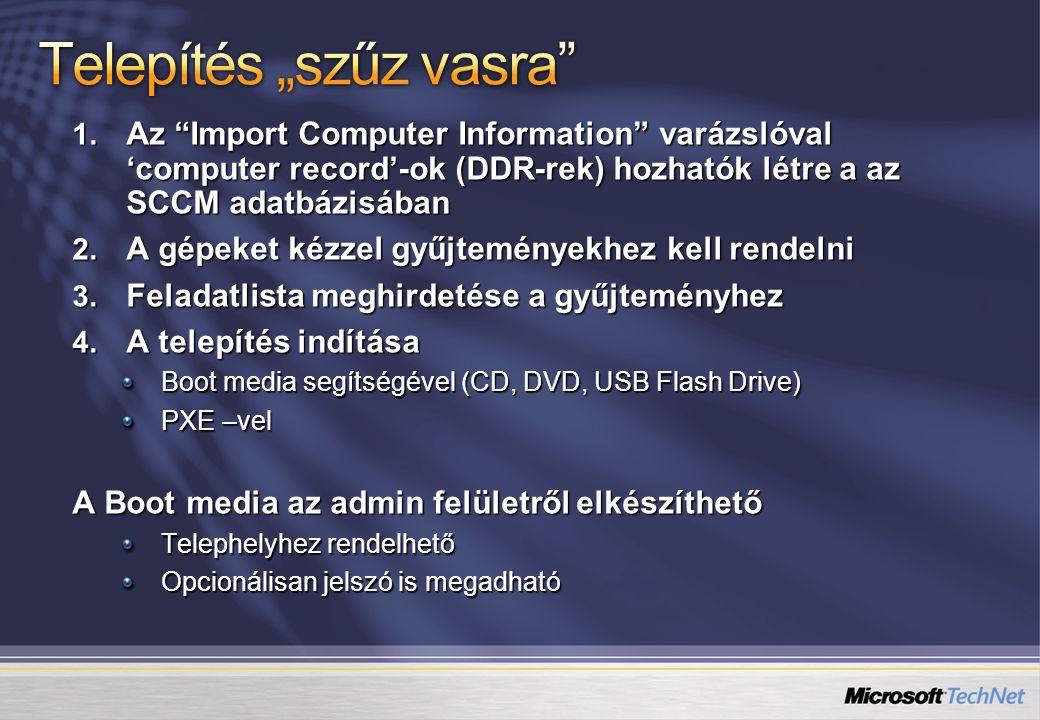"""1. Az """"Import Computer Information"""" varázslóval 'computer record'-ok (DDR-rek) hozhatók létre a az SCCM adatbázisában 2. A gépeket kézzel gyűjtemények"""