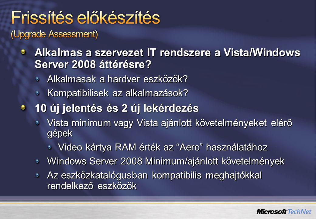 Alkalmas a szervezet IT rendszere a Vista/Windows Server 2008 áttérésre? Alkalmasak a hardver eszközök? Kompatibilisek az alkalmazások? 10 új jelentés