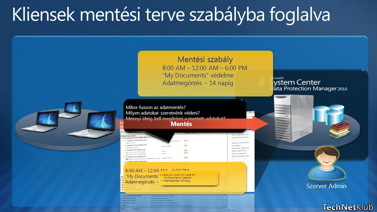 8:00 AM – 12:00 AM – 6:00 PM My Documents védelme Adatmegőrzés – 14 napig Mikor fusson az adatmentés.