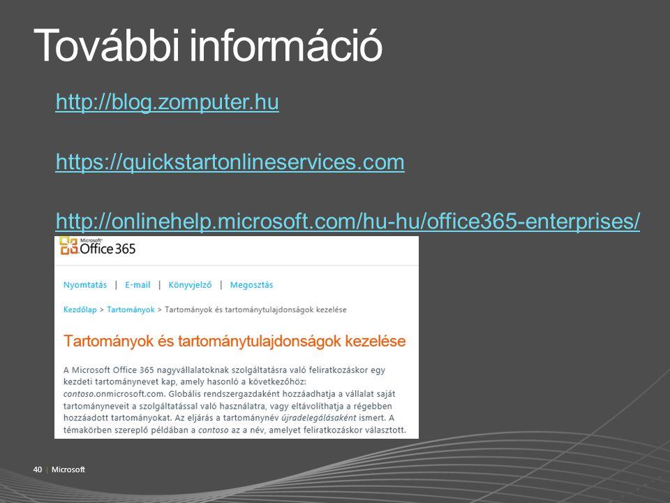 http://blog.zomputer.hu https://quickstartonlineservices.com http://onlinehelp.microsoft.com/hu-hu/office365-enterprises/ 40 | Microsoft