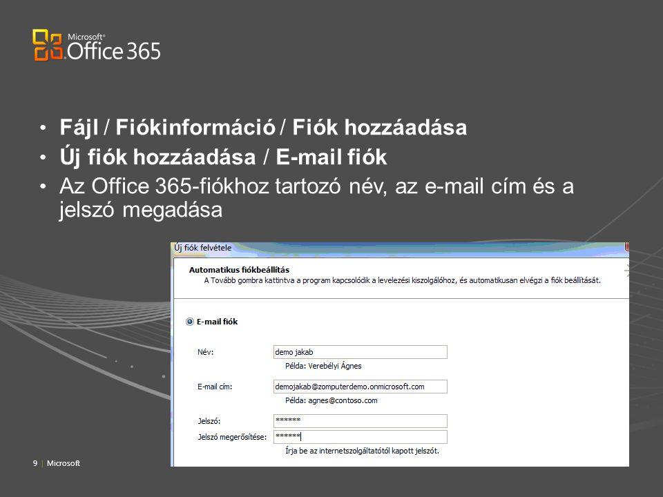 9 | Microsoft Fájl / Fiókinformáció / Fiók hozzáadása Új fiók hozzáadása / E-mail fiók Az Office 365-fiókhoz tartozó név, az e-mail cím és a jelszó me