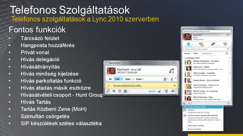 Egységes konferencia élmény Fontosabb funkciók Egyetlen kliens használata PSTN behívási lehetőség Gazdag konferencia élmény Panoráma videó HD videó támogatása Desktop & Alkalmazás megosztás Konszolidált infrastruktúra Egyszerűsített felhasználói felület, audio, videó alkalmazás megosztás, kollaboráció