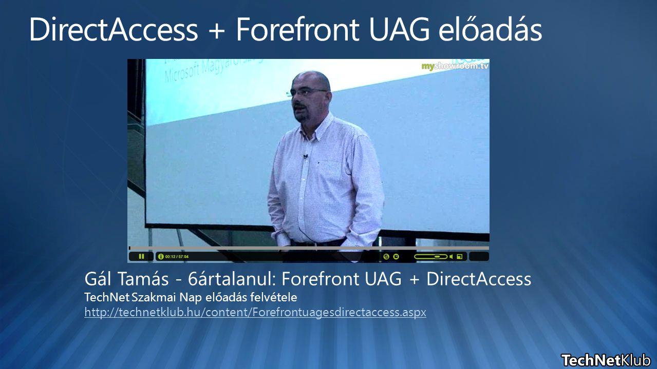 Gál Tamás - 6ártalanul: Forefront UAG + DirectAccess TechNet Szakmai Nap előadás felvétele http://technetklub.hu/content/Forefrontuagesdirectaccess.as