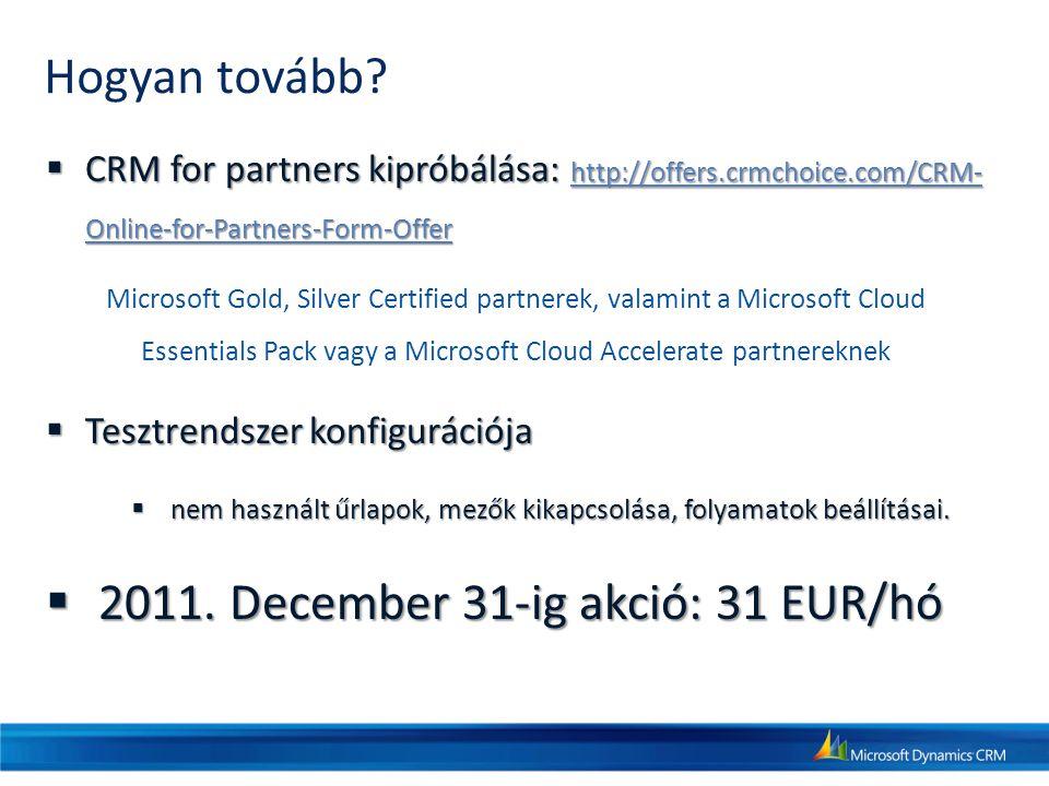  CRM for partners kipróbálása: http://offers.crmchoice.com/CRM- Online-for-Partners-Form-Offer http://offers.crmchoice.com/CRM- Online-for-Partners-F