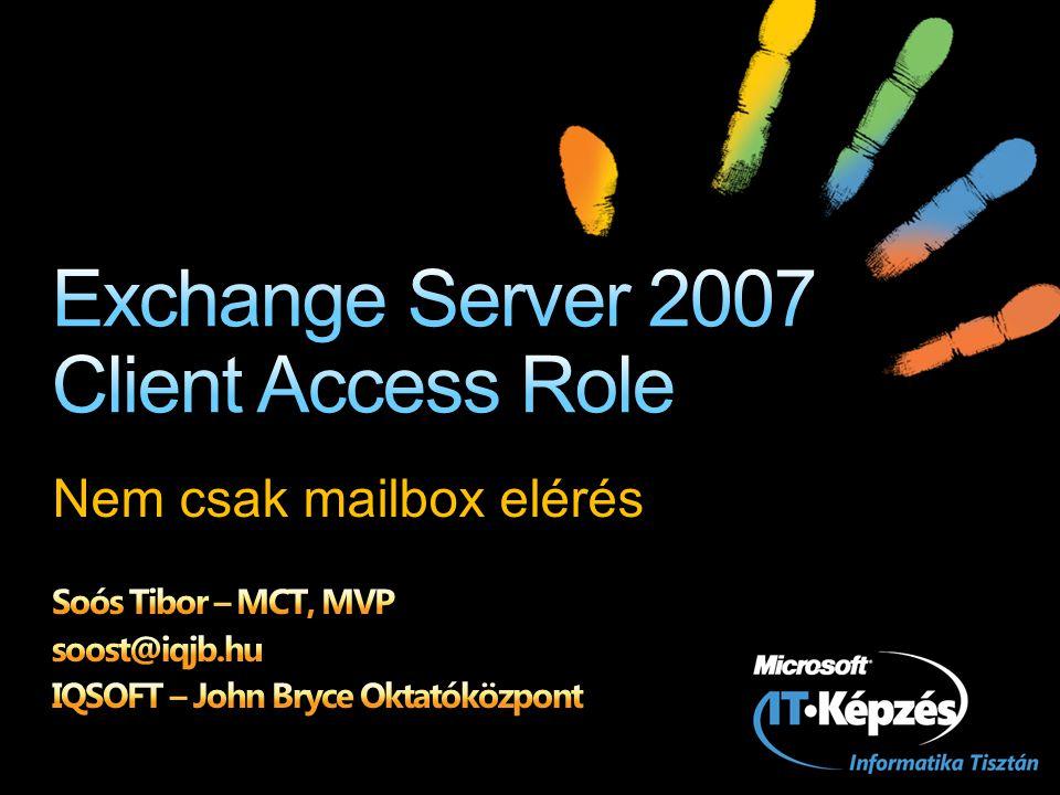 CAS szerep elhelyezése CAS funkciói OWA, mobil hozzáférés DemóNaptárkezelésDemó OutlookAnywhere, POP3, IMAP Autodiscover, házon-kívüliség, Offline Address Book terjesztés Demó