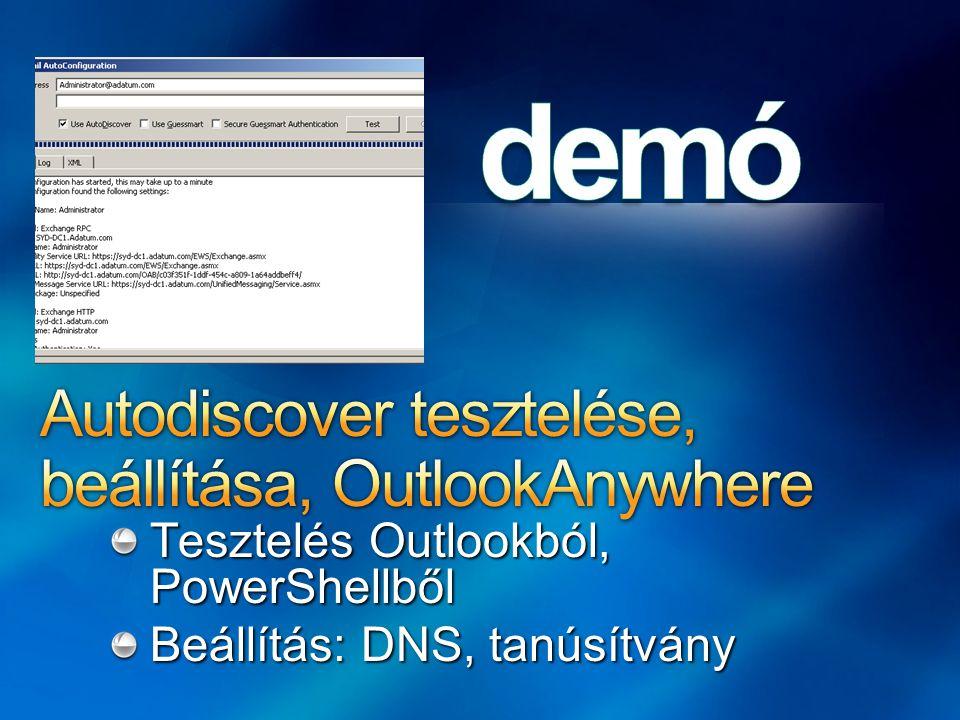 Tesztelés Outlookból, PowerShellből Beállítás: DNS, tanúsítvány