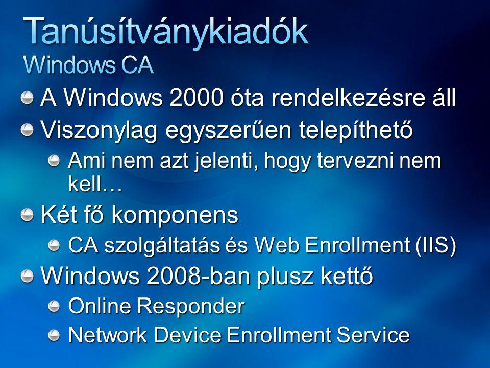 A Windows 2000 óta rendelkezésre áll Viszonylag egyszerűen telepíthető Ami nem azt jelenti, hogy tervezni nem kell… Két fő komponens CA szolgáltatás é