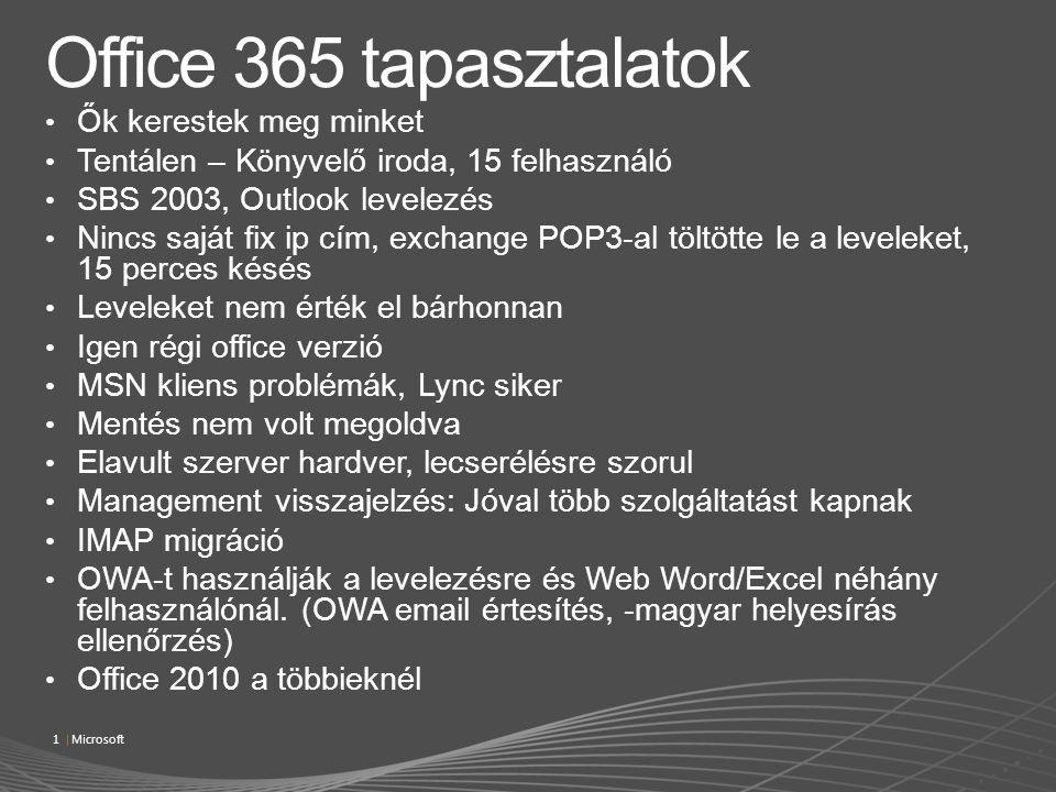 Ők kerestek meg minket Tentálen – Könyvelő iroda, 15 felhasználó SBS 2003, Outlook levelezés Nincs saját fix ip cím, exchange POP3-al töltötte le a le