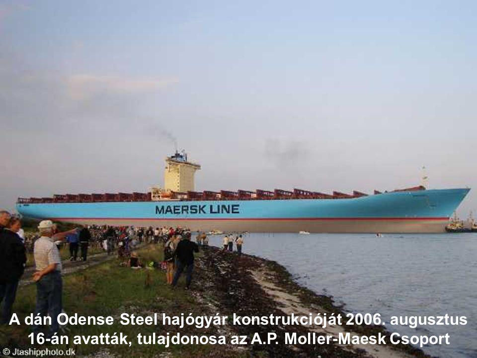 A dán Odense Steel hajógyár konstrukcióját 2006.augusztus 16-án avatták, tulajdonosa az A.P.