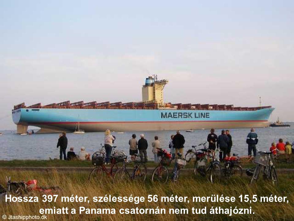 Hossza 397 méter, szélessége 56 méter, merülése 15,5 méter, emiatt a Panama csatornán nem tud áthajózni.