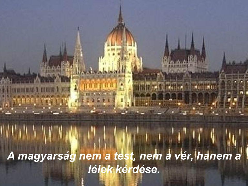 Itt élj, vagy bárhol, lényeg, hogy otthonra lelj! Így élj, vagy bárhogy, a szíved magyar legyen!