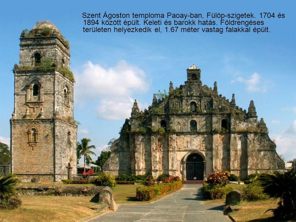Szent Ágoston temploma Paoay-ban, Fülöp-szigetek.1704 és 1894 között épült.