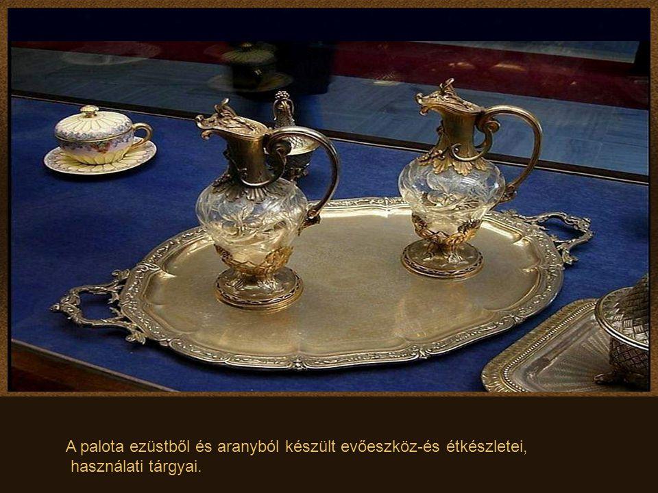 A palota ezüstből és aranyból készült evőeszköz-és étkészletei, használati tárgyai.