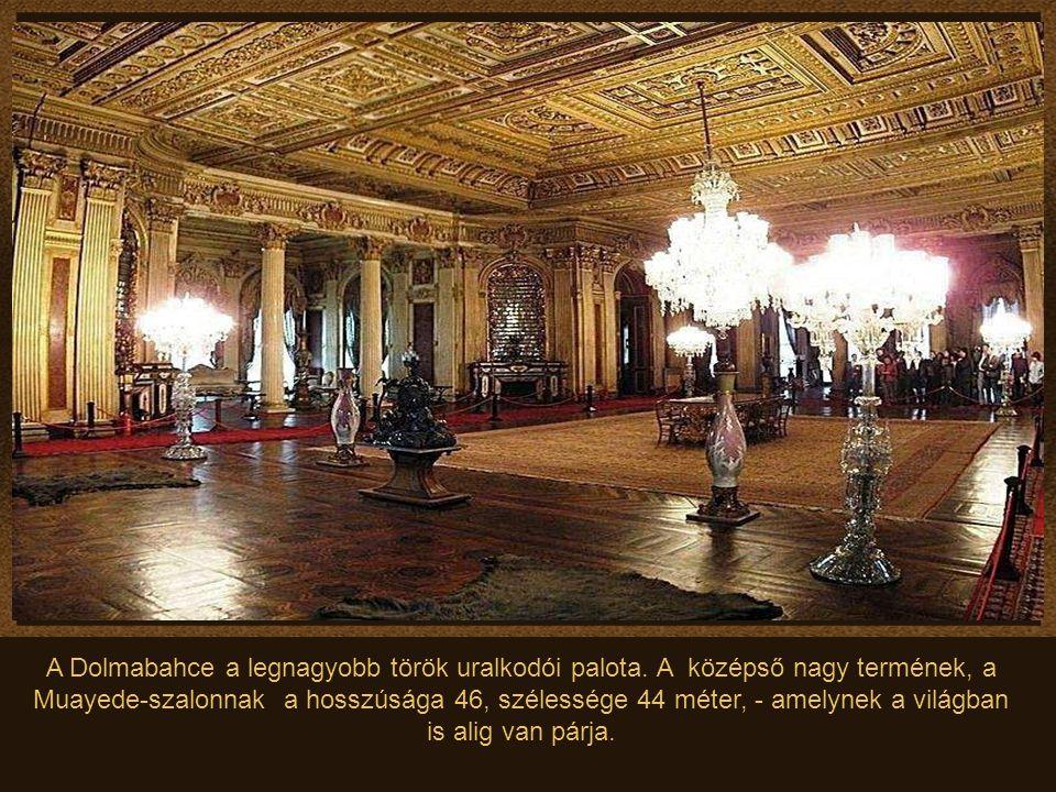 A Dolmabahce a legnagyobb török uralkodói palota.