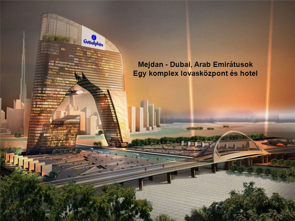 Mejdan - Dubai, Arab Emirátusok Egy komplex lovasközpont és hotel