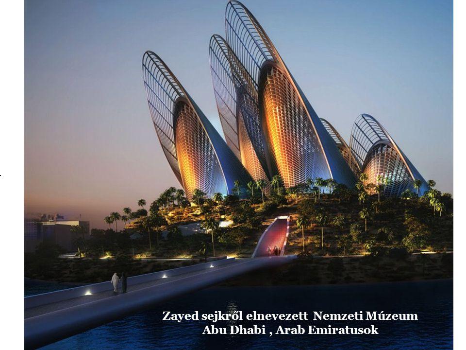 Zayed sejkről elnevezett Nemzeti Múzeum Abu Dhabi, Arab Emiratusok