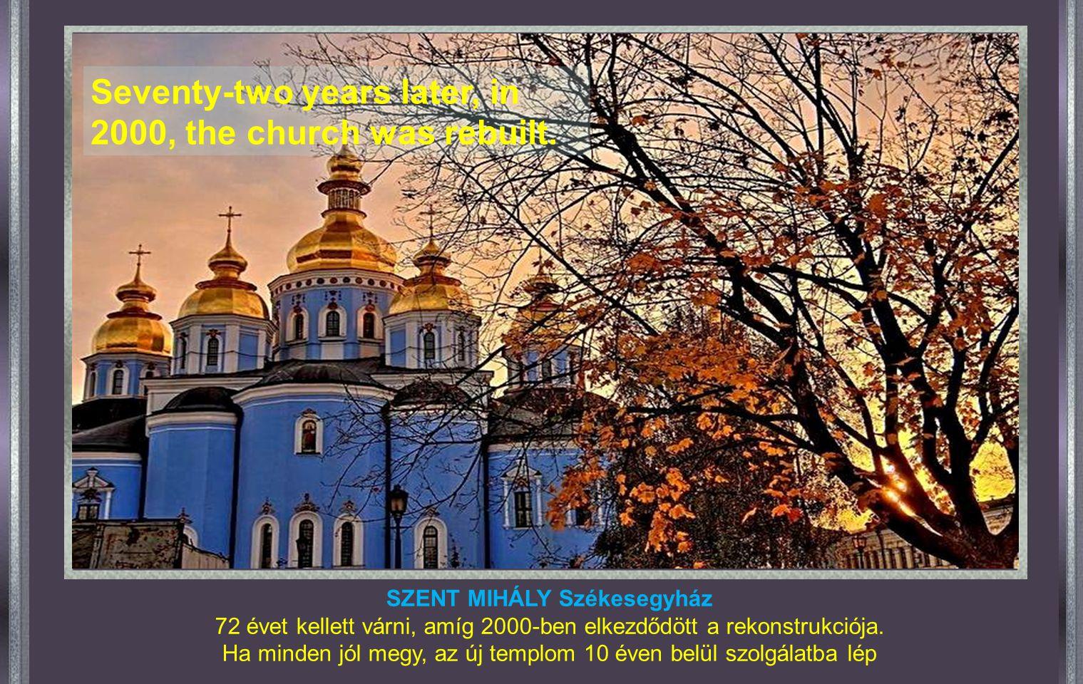 KIJEV - UKRAJNA SZENT MIHÁLY Székesegyház 1919 volt a legdrámaibb év, amikortól a szovjet rezsim lefoglalta és lerombolta a templomok százait. Ezt a s