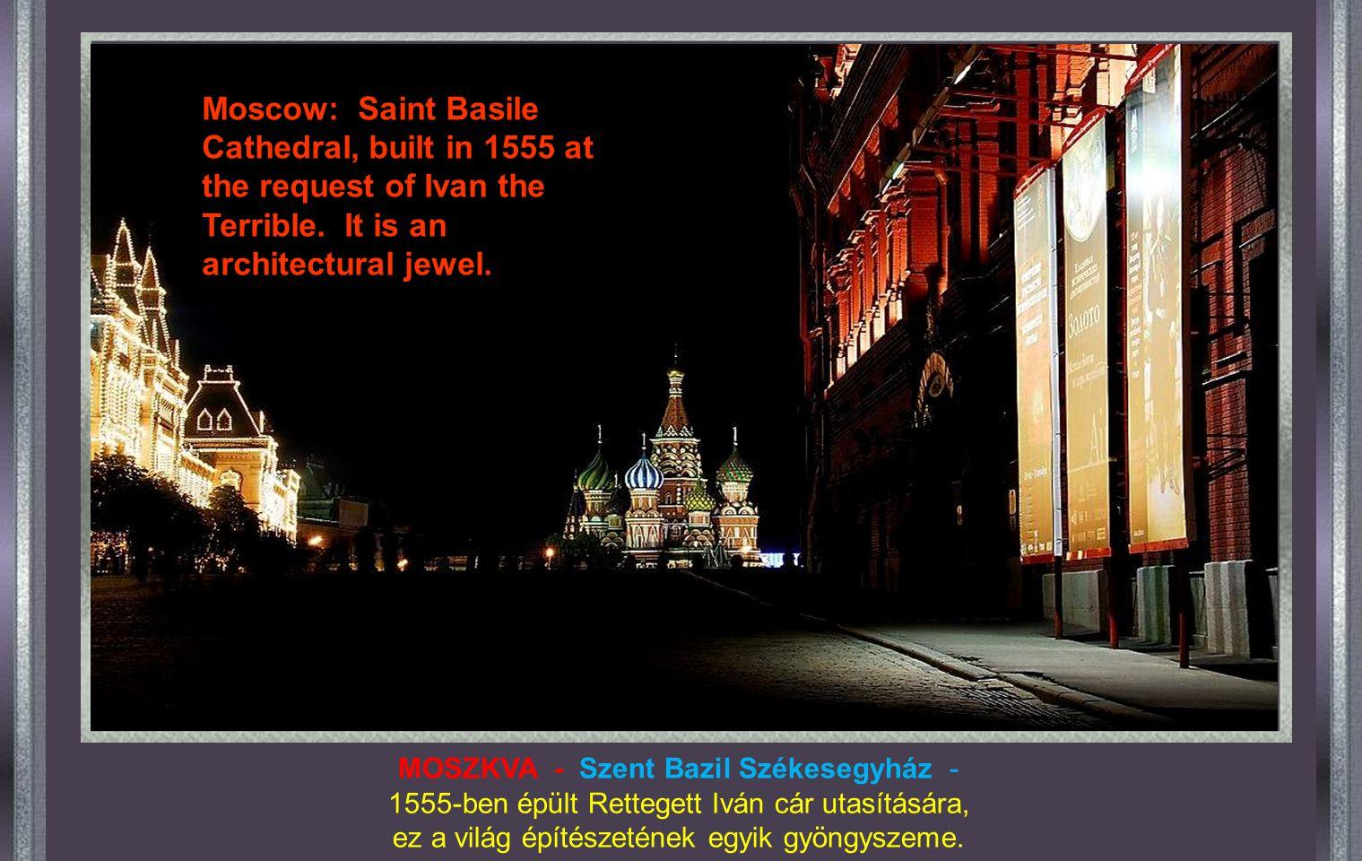 MOSZKVA - Szent Bazil Székesegyház - 1555-ben épült Rettegett Iván cár utasítására, ez a világ építészetének egyik gyöngyszeme.