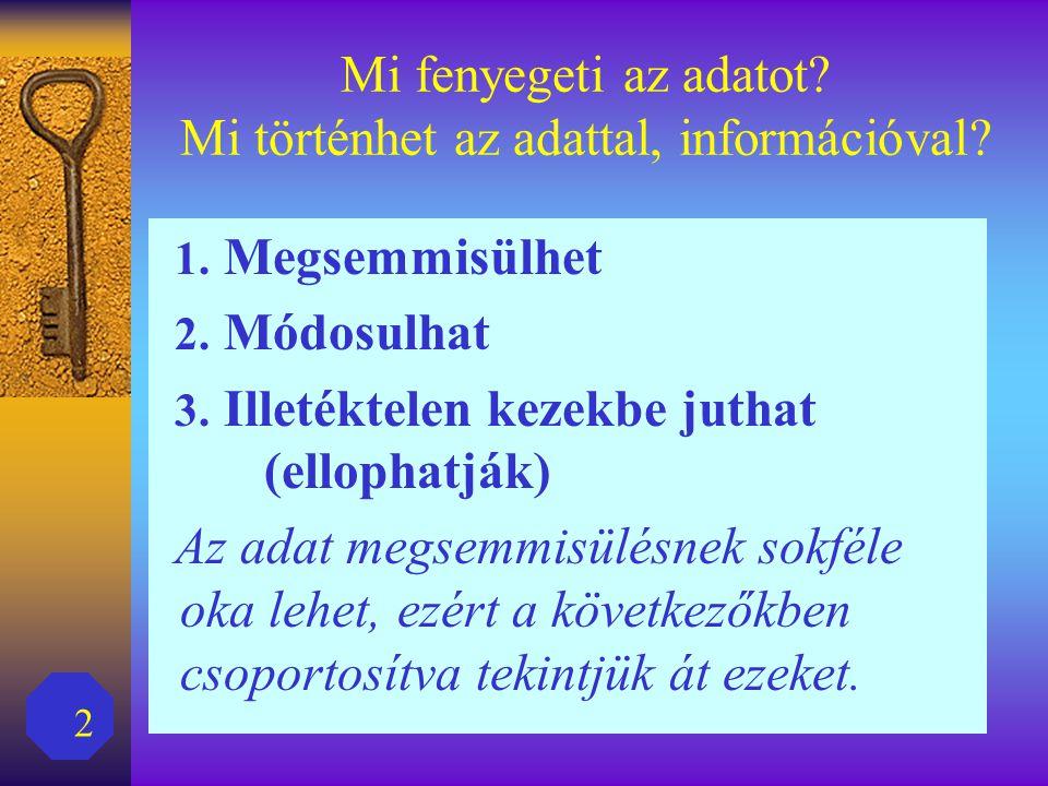 13 Összefoglaló  Mi történhet az adattal, információval.