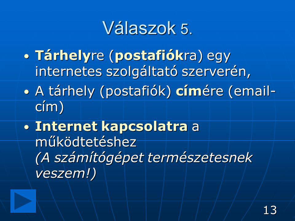 13 Válaszok 5. Tárhelyre (postafiókra) egy internetes szolgáltató szerverén, Tárhelyre (postafiókra) egy internetes szolgáltató szerverén, A tárhely (