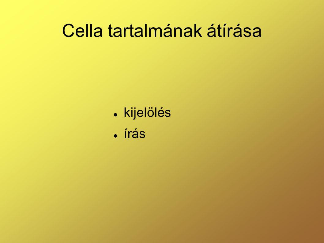 Cella tartalmának átírása kijelölés írás