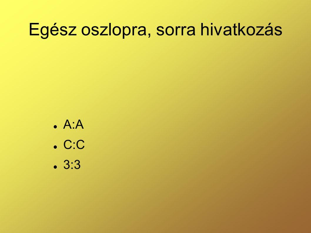 Egész oszlopra, sorra hivatkozás A:A C:C 3:3