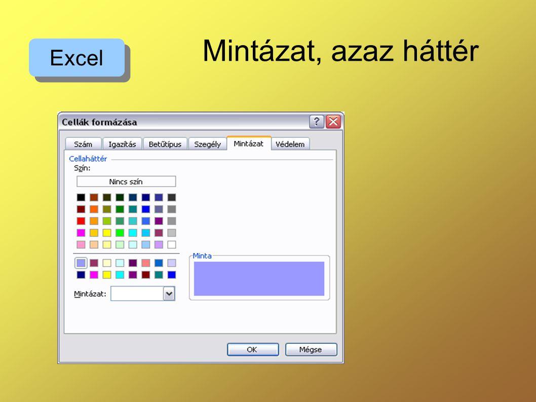 Mintázat, azaz háttér Excel